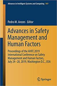 Advances in Safety Management and Human Factors: Proceedings of the AHFE 2019 International Conference on Safety Managem