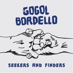 Gogol Bordello - Seekers & Finders (2017)