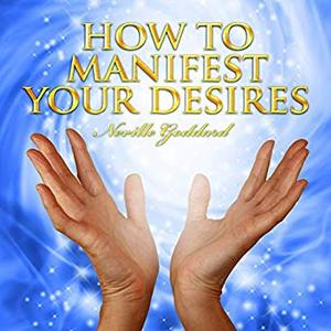 How to Manifest Your Desires [Audiobook]