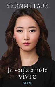 """Yeonmi Park, """"Je voulais juste vivre"""""""