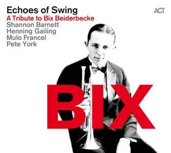 Echoes Of Swing - BIX: A Tribute To Bix Beiderbecke (2016) [Official Digital Download]