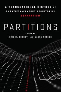 Partitions: A Transnational History of Twentieth-Century Territorial Separatism