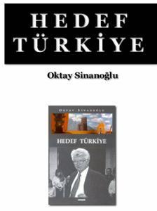 Hedef Türkiye - Oktay Sinanoğlu - Niye hiç TÜRKÇE yok diyenler için