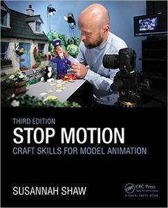 Stop Motion: Craft Skills for Model Animation, 3rd Edition