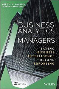 Business Analytics for Managers: Taking Business Intelligence Beyond Reporting, 2nd Edition