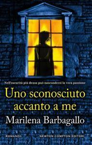 Marilena Barbagallo - Uno sconosciuto accanto a me