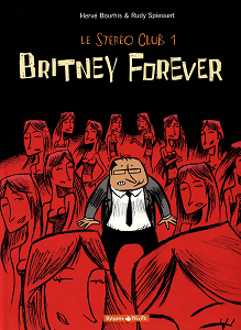 Le Stéréo Club - Tome 1 - Britney Forever
