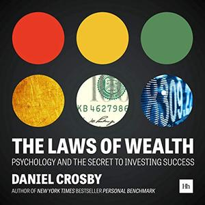 The Laws of Wealth: Psychology and the Secret to Investing Success [Audiobook]