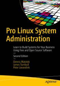 Pro Linux System Administration: Learn to Build Systems for Your Business Using Free and Open Source Software (Repost)