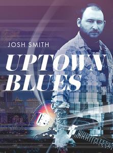 Josh Smith Uptown Blues