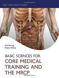 Basic Sciences for Core Medical Training and the MRCP (Oxford Specialty Training: Basic Science) (Repost)