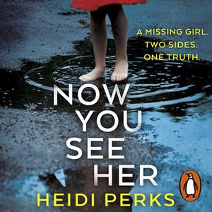 «Now You See Her» by Heidi Perks