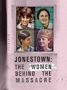 Jonestown: The Women Behind the Massacre (2018)