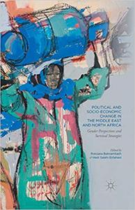 Political and Socio-Economic Change in the Middle East and North Africa: Gender Perspectives and Survival Strategies (Repost)