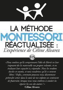 """Céline Alvarez, """"La méthode Montessori réactualisée"""""""