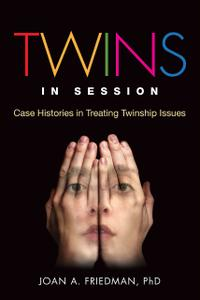 Twins in Session: Case Histories in Treating Twinship Issues