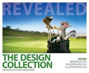 The Design Collection Revealed: Adobe InDesign CS5, Photoshop CS5 and Illustrator CS5 [Repost]