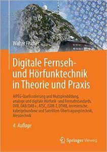Digitale Fernseh- und Hörfunktechnik in Theorie und Praxis, Auflage: 4