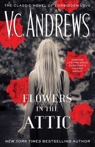 «Flowers In The Attic» by V.C. Andrews