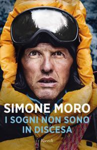Simone Moro - I sogni non sono in discesa