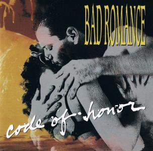Bad Romance - Code Of Honor (1991)
