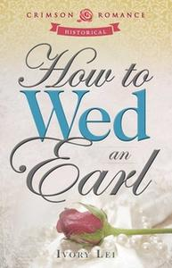 «How to Wed an Earl» by Ivory Lei