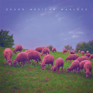 Grand Mexican Warlock - III (2016) {Pongo Pongo Collective}
