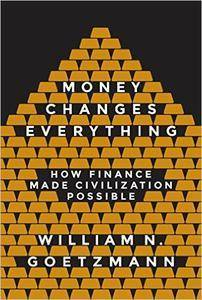 Money Changes Everything: How Finance Made Civilization Possible (repost)
