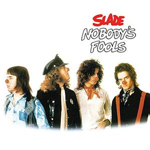 Slade - Nobody's Fools (Expanded) (1976/2019)