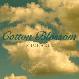 Michael E - Cotton Blossom (2018)