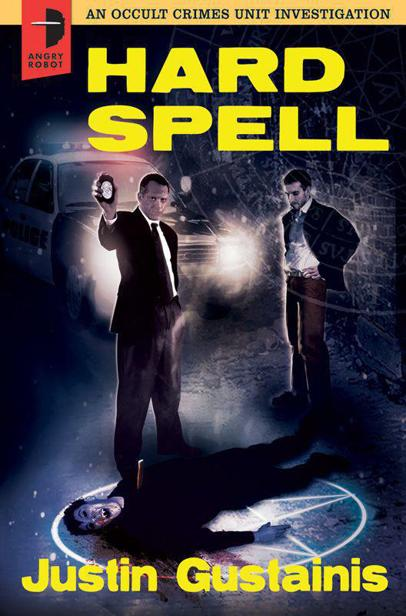 Justin Gustainis - Hard Spell (An Occult Crimes Unit Investigation)