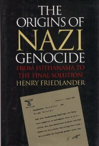 The Origins of Nazi Genocide: From Euthanasia to the Final Solution (repost)