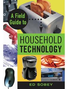 A Field Guide to Household Technology (Repost)
