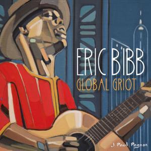 Eric Bibb - Global Griot (2018) [Official Digital Download]