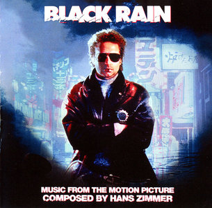 Hans Zimmer & VA - Black Rain: Music From The Motion Picture (1989) 2CD Remastered Expanded Limited Edition 2012 [Re-Up]