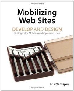 Mobilizing Web Sites: Strategies for Mobile Web Implementation