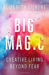 Big Magic: Creative Living Beyond Fear(Repost)
