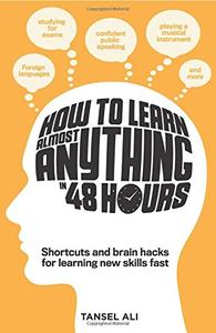How to Learn Almost Anything 48 Hours [Repost]