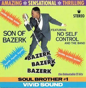 Son Of Bazerk Featuring No Self Control And The Band - Bazerk Bazerk Bazerk (1991) {S.O.U.L./MCA} **[RE-UP]**