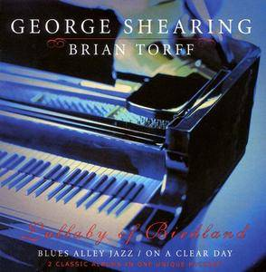 George Shearing & Brian Torff - Lullaby Of Birdland: Blues Alley Jazz / On A Clear Day (2CD) (2000)