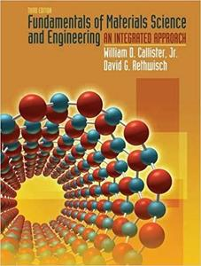 Fundamentals of Materials Science and Engineering: An Integrated Approach [Repost]