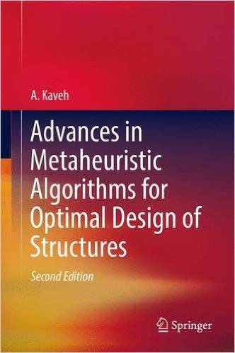 Advances in Metaheuristic Algorithms for Optimal Design of Structures, 2nd edition