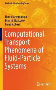 Computational Transport Phenomena of Fluid-Particle Systems (Mechanical Engineering Series)