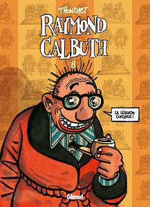 Raymond Calbuth - Tome 8 - La Légende Continue!