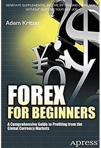 Forex for Beginners: A Comprehensive Guide to Profiting from the Global Currency Markets [Repost]