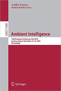 Ambient Intelligence: 14th European Conference, AmI 2018, Larnaca, Cyprus, November 12-14, 2018, Proceedings