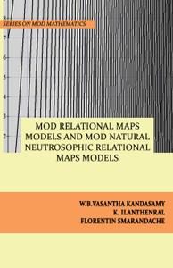 MOD Relational Maps Models and  MOD Natural Neutrosophic Relational Maps Models