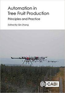 Automation in Tree Fruit Production: Principles and Practice