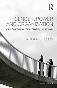 Gender, Power and Organization: A psychological perspective on life at work, 2nd Edition