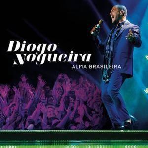 Diogo Nogueira – Alma Brasileira (Ao Vivo) (Edição Especial) (2016)